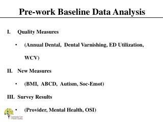 Pre-work Baseline Data Analysis