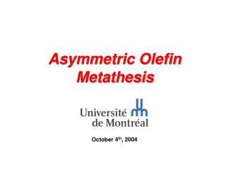 Asymmetric Olefin Metathesis