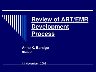 Review of ART/EMR  Development Process