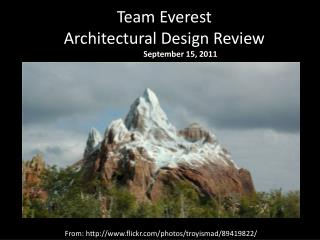 Team Everest  Architectural Design Review September 15, 2011