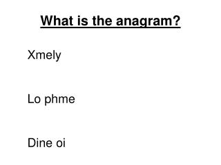 What is the anagram?