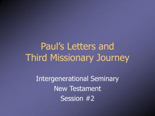 Paul's Letters and  Third Missionary Journey