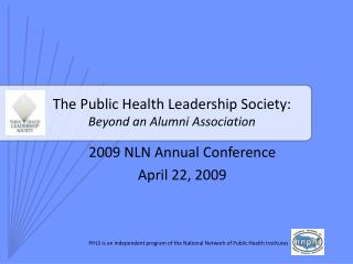 The Public Health Leadership Society: Beyond an Alumni Association