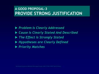 A GOOD PROPOSAL-3 PROVIDE STRONG JUSTIFICATION