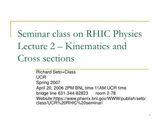 Seminar class on RHIC Physics Lecture 2 – Kinematics and Cross sections