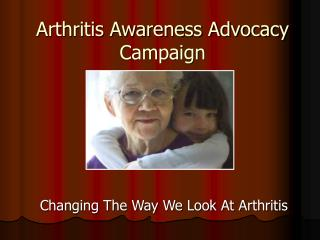 Arthritis Awareness Advocacy Campaign