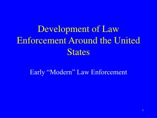 Development of Law Enforcement Around the United States