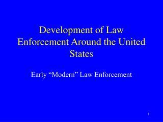 Development of Law Enforcement Around the United States