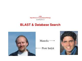 6.096 Algorithms for Computational Biology Lecture 2 BLAST & Database Search