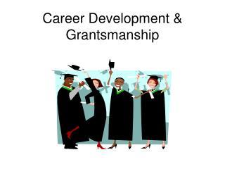 Career Development & Grantsmanship
