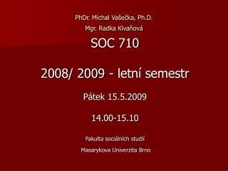 PhDr. Michal Vašečka, Ph.D. Mgr. Radka Klvaňová