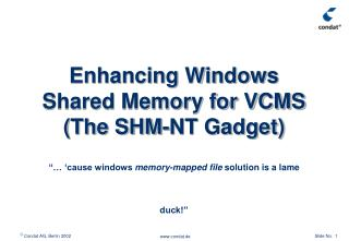 Enhancing Windows Shared Memory for VCMS  (The SHM-NT Gadget)