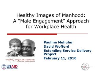 "Healthy Images of Manhood:  A ""Male Engagement"" Approach for Workplace Health"