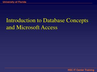 Introduction to Database Concepts  and Microsoft Access