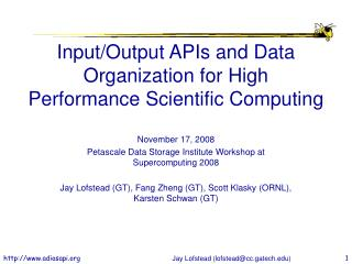 Input/Output APIs and Data Organization for High Performance Scientific Computing