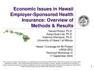 Economic Issues in Hawaii Employer-Sponsored Health Insurance: Overview of Methods & Results