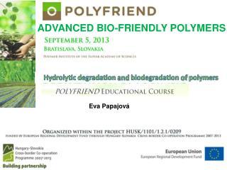ADVANCED BIO-FRIENDLY POLYMERS