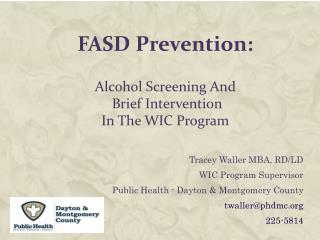 FASD  Prevention: Alcohol Screening And  Brief Intervention  In The WIC Program