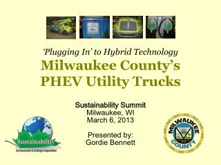 'Plugging In' to Hybrid Technology Milwaukee County's  PHEV Utility Trucks