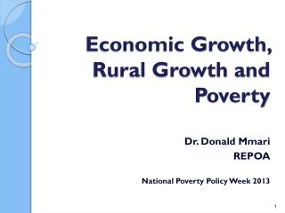 Economic Growth, Rural Growth and Poverty
