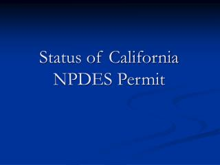 Status of California NPDES Permit