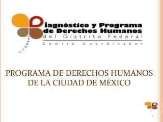 PROGRAMA DE DERECHOS HUMANOS DE LA CIUDAD DE MÉXICO