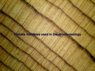 Climate Variables used in Dendrochronology