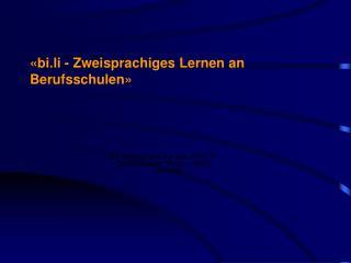 «bi.li - Zweisprachiges Lernen an Berufsschulen»
