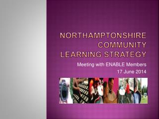 NorthamptonshiRe CommUNITY  Learning strategy