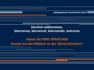 Herzlich willkommen,  bienvenus, benvenuti, bienvenido, welcome