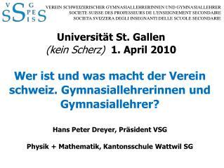 Universität St. Gallen (kein Scherz)   1. April 2010