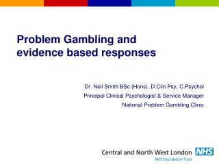 Problem Gambling and  evidence based responses