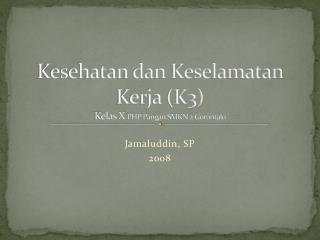 Kesehatan dan  Keselamatan  Kerja (K3) Kelas X  PHP Pangan SMKN 2 Gorontalo