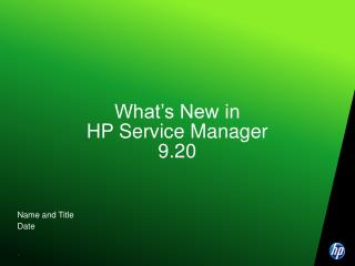 What s New in HP Service Manager 9.20