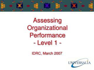 Assessing Organizational Performance  - Level 1 -