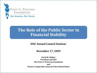 IFAC Annual Council Seminar November 17, 2009 David M. Walker President and CEO