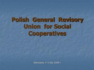 Polish  General  Revisory Union  for Social Cooperatives