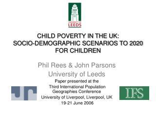 CHILD POVERTY IN THE UK: SOCIO-DEMOGRAPHIC SCENARIOS TO 2020 FOR CHILDREN