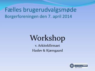 Fælles brugerudvalgsmøde Borgerforeningen den 7. april 2014