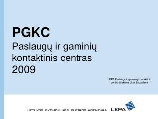 PGKC Paslaugų ir gaminių  kontaktinis centras 2009