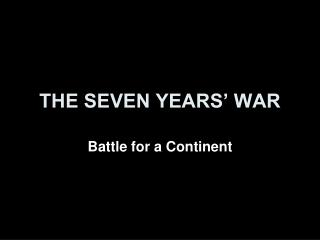 THE SEVEN YEARS� WAR