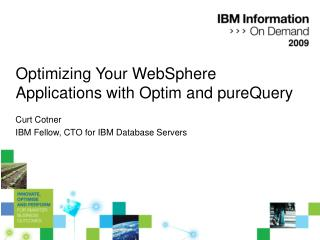 Optimizing Your WebSphere Applications with Optim and pureQuery