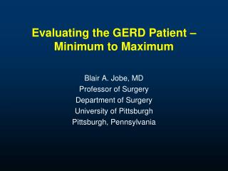 Evaluating the GERD Patient – Minimum to Maximum