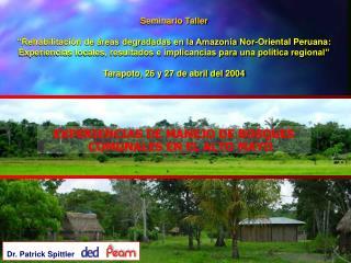 """Seminario Taller """"Rehabilitación de áreas degradadas en la Amazonía Nor-Oriental Peruana:"""