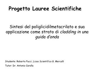 Studente: Roberto Pucci, Liceo Scientifico G. Mercalli Tutor: Dr. Antonio Carella
