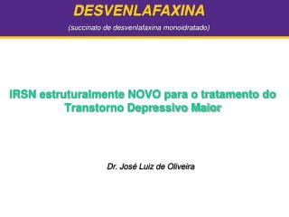 IRSN estruturalmente NOVO para o tratamento do Transtorno Depressivo Maior