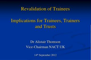 Revalidation of Trainees Implications for Trainees, Trainers and Trusts