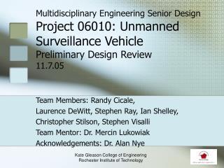 Team Members: Randy Cicale,  Laurence DeWitt, Stephen Ray, Ian Shelley,