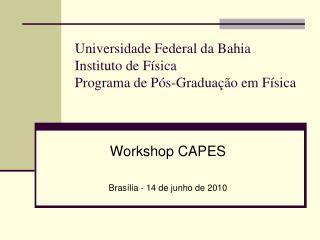 Universidade Federal da Bahia Instituto de Física Programa de Pós-Graduação em Física
