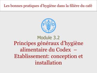 Principes g�n�raux d�hygi�ne alimentaire du Codex  � Etablissement: conception et installation